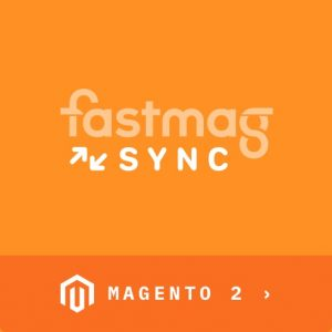 MODULE FASTMAG SYNC POUR MAGENTO 2