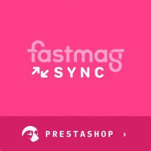 MODULE FASTMAG SYNC POUR PRESTASHOP [Certifié par Fastmag]